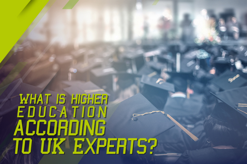 What is higher education according to UK Experts?